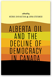 [book cover] Alberta Oil and the Decline of Democracy in Canada