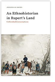 [book cover] An Ethnohistorian in Rupert's Land