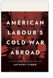 [book cover] American Labour's Cold War Abroad